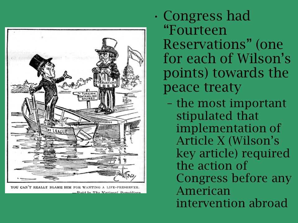 Congress had Fourteen Reservations (one for each of Wilson's points) towards the peace treaty