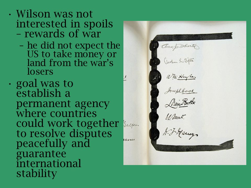 Wilson was not interested in spoils – rewards of war