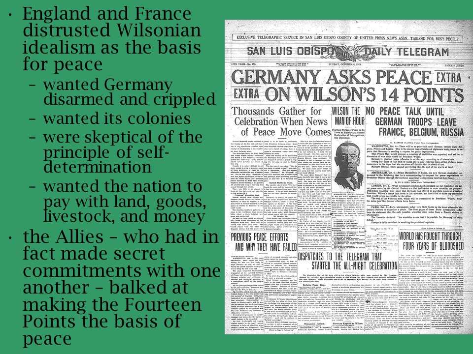 England and France distrusted Wilsonian idealism as the basis for peace