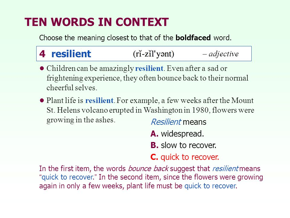 TEN WORDS IN CONTEXT 4 resilient 4 resilient – adjective – adjective