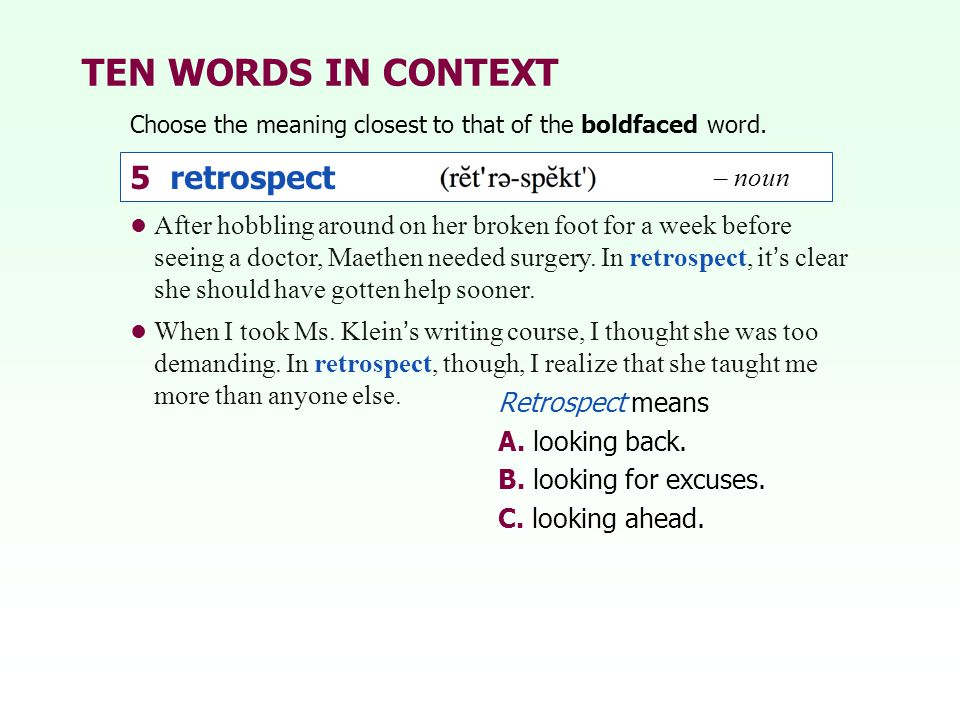 TEN WORDS IN CONTEXT 5 retrospect – noun