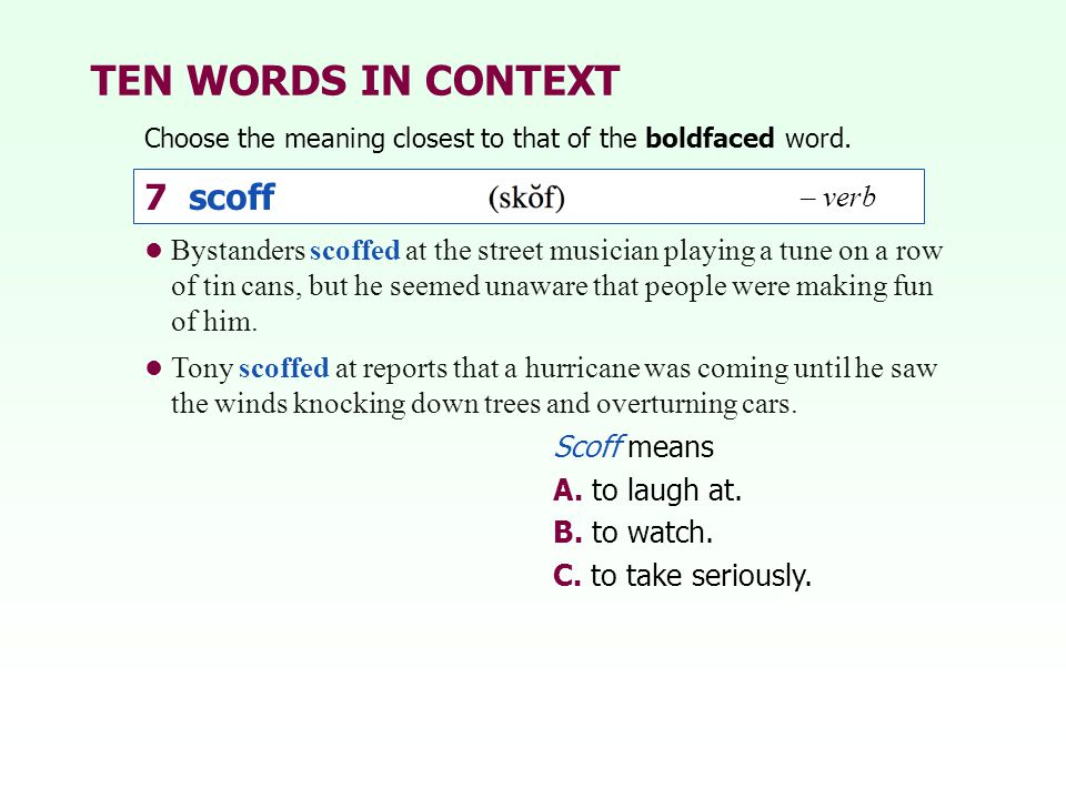 TEN WORDS IN CONTEXT 7 scoff – verb