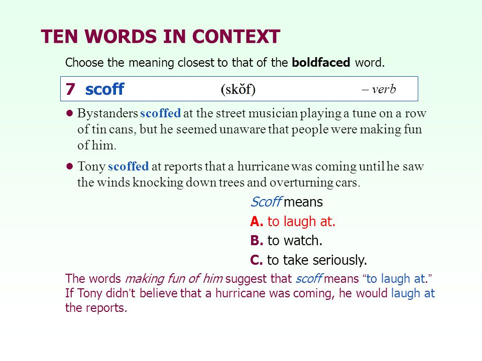TEN WORDS IN CONTEXT 7 scoff 7 scoff – verb – verb