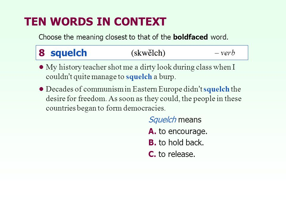 TEN WORDS IN CONTEXT 8 squelch – verb