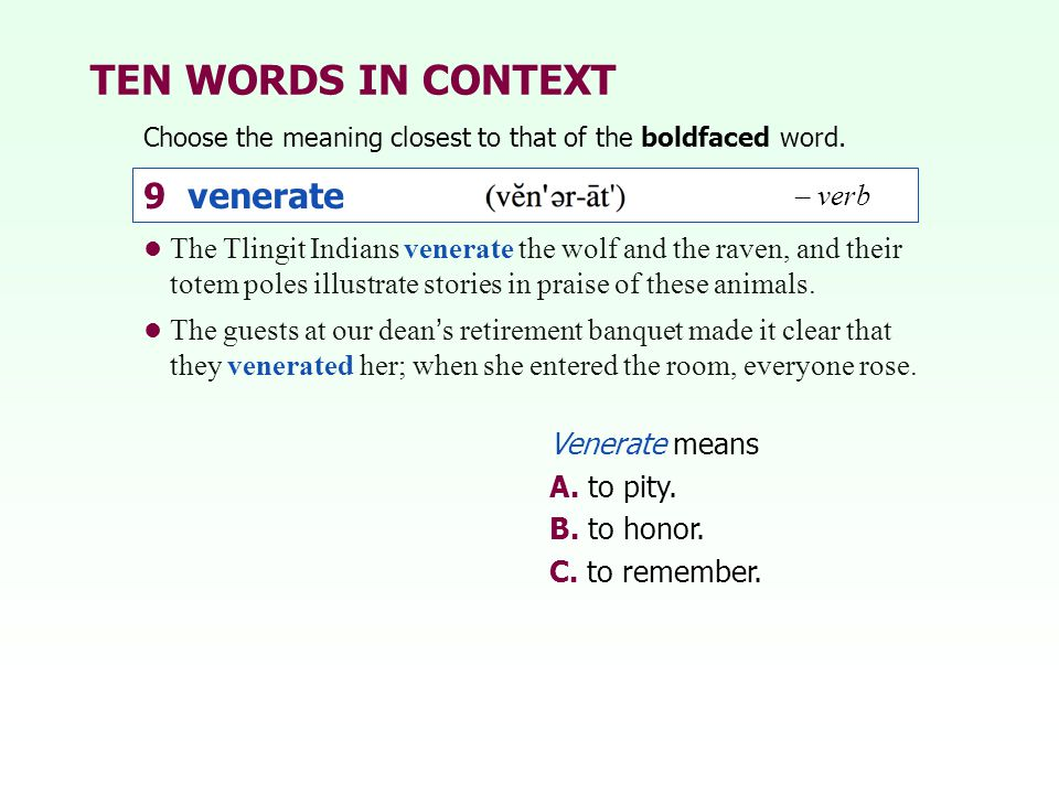 TEN WORDS IN CONTEXT 9 venerate – verb