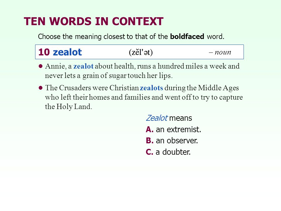 TEN WORDS IN CONTEXT 10 zealot – noun