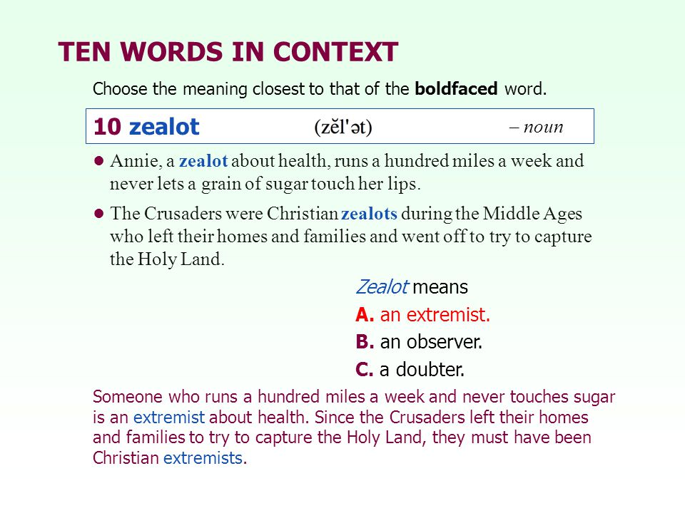 TEN WORDS IN CONTEXT 10 zealot 10 zealot – noun – noun