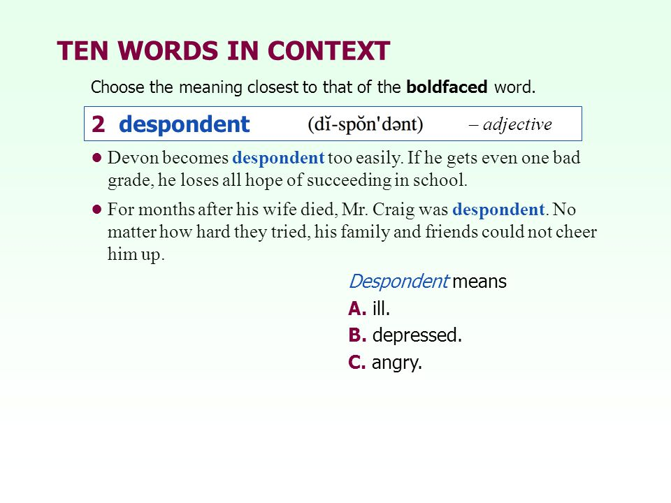 TEN WORDS IN CONTEXT 2 despondent – adjective