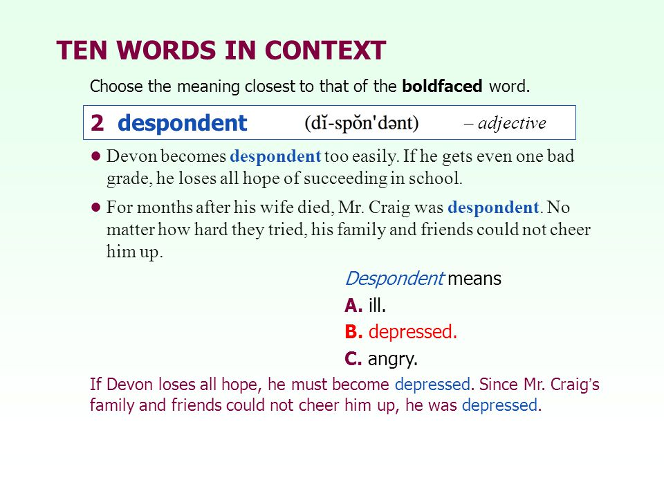 TEN WORDS IN CONTEXT 2 despondent 2 despondent – adjective – adjective