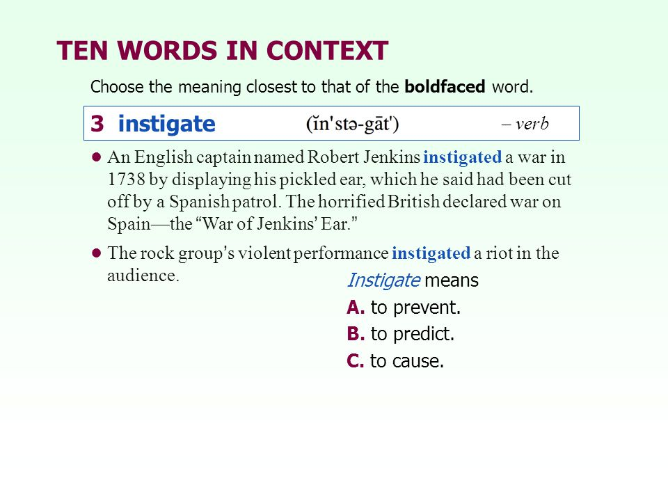 TEN WORDS IN CONTEXT 3 instigate – verb
