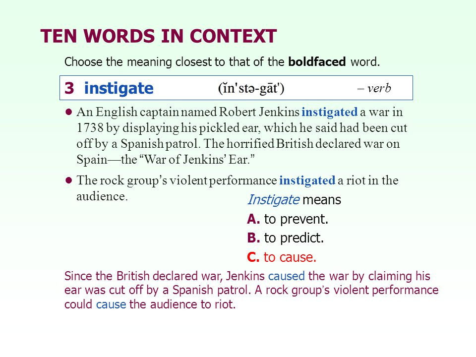 TEN WORDS IN CONTEXT 3 instigate 3 instigate – verb – verb