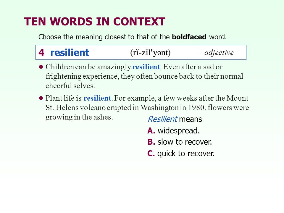 TEN WORDS IN CONTEXT 4 resilient – adjective