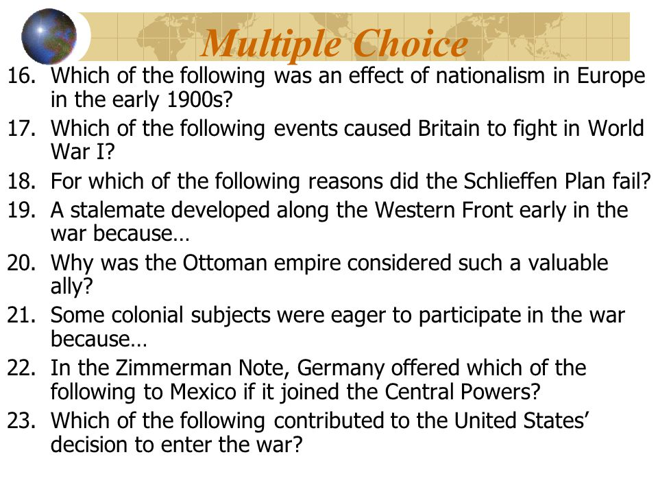 Multiple Choice Which of the following was an effect of nationalism in Europe in the early 1900s