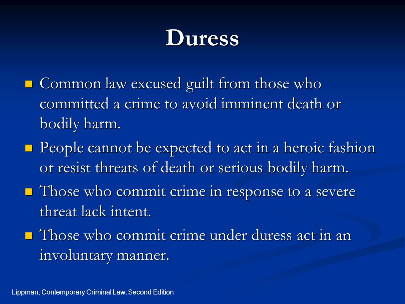 Duress Common law excused guilt from those who committed a crime to avoid imminent death or bodily harm.