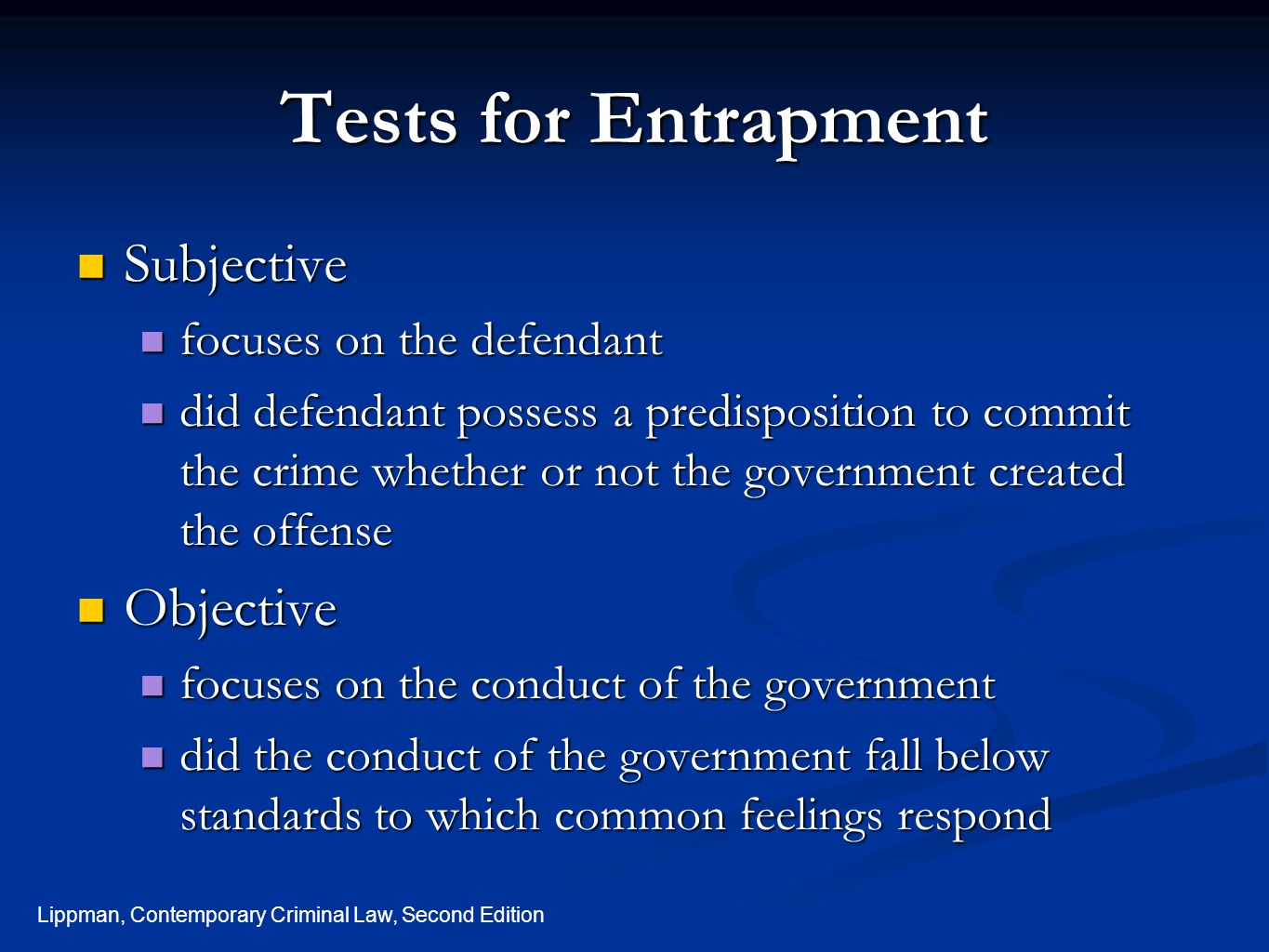 Tests for Entrapment Subjective Objective focuses on the defendant