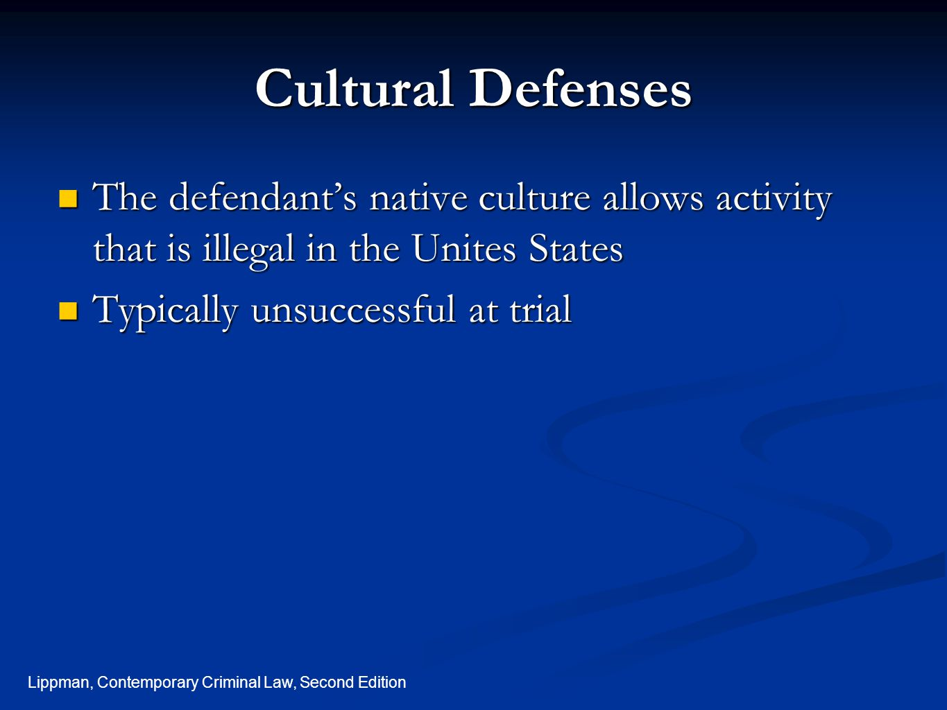 Cultural Defenses The defendant's native culture allows activity that is illegal in the Unites States.