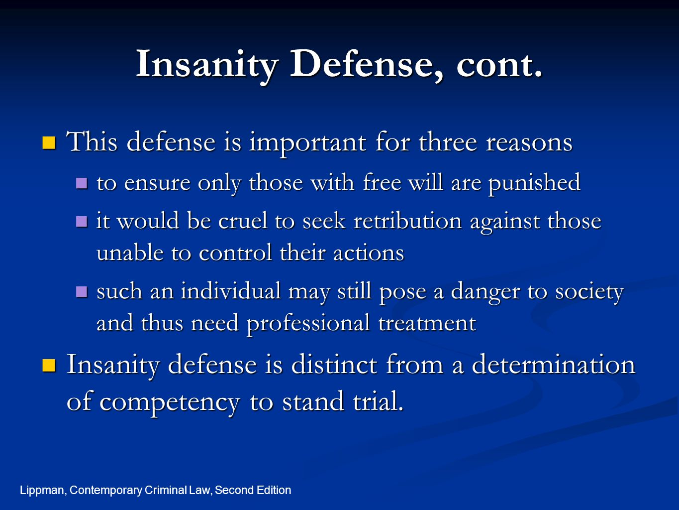 Insanity Defense, cont. This defense is important for three reasons