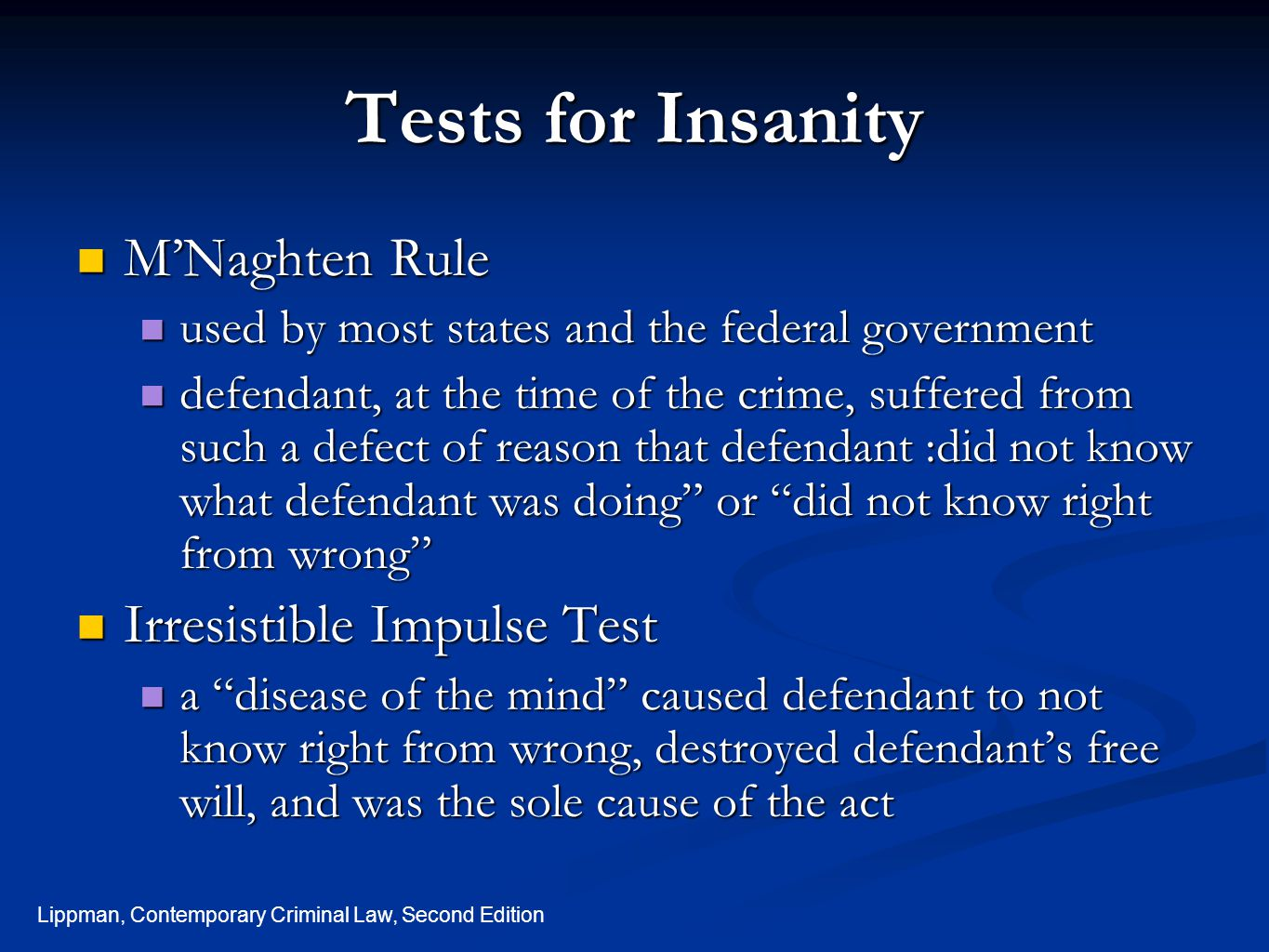 Tests for Insanity M'Naghten Rule Irresistible Impulse Test