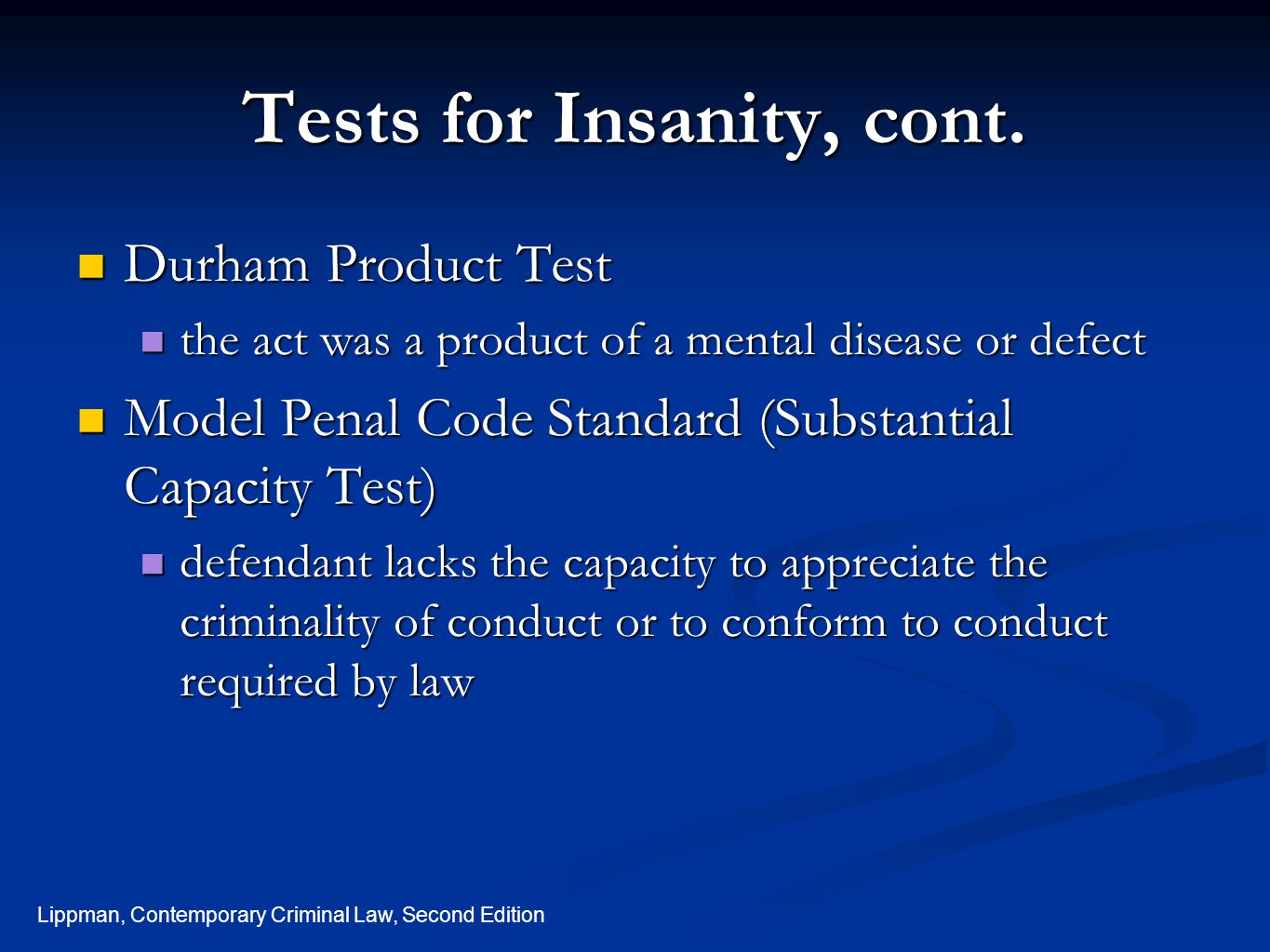 Tests for Insanity, cont.