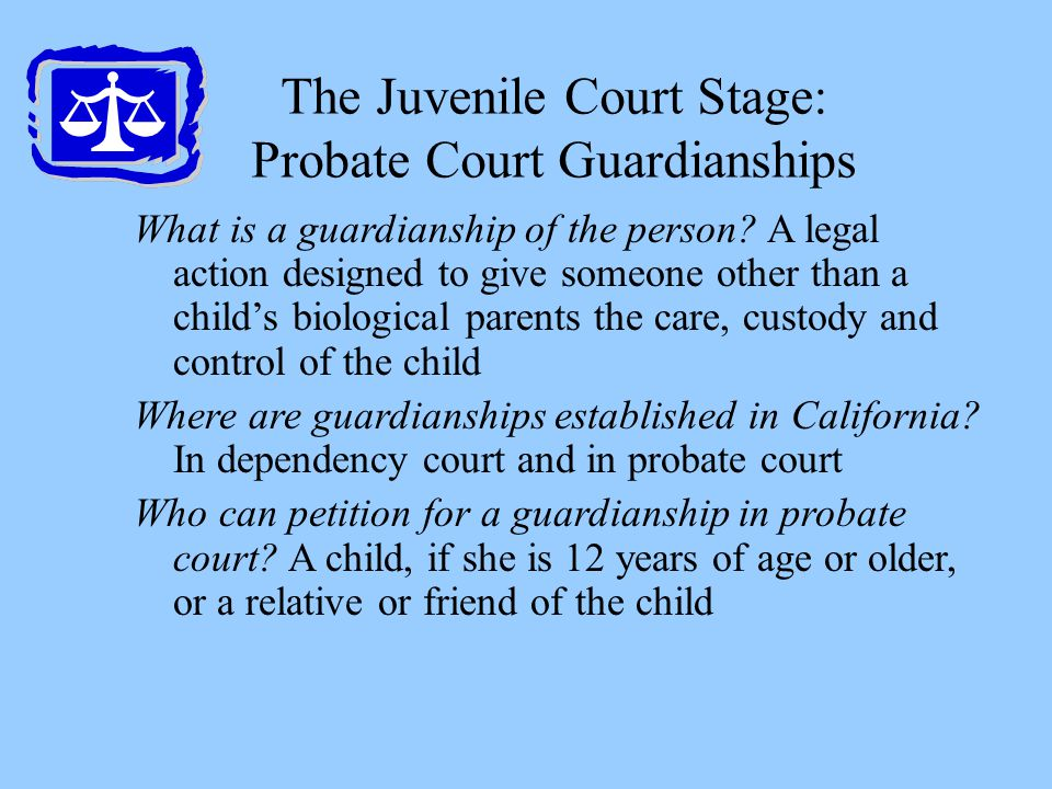 The Juvenile Court Stage: Probate Court Guardianships