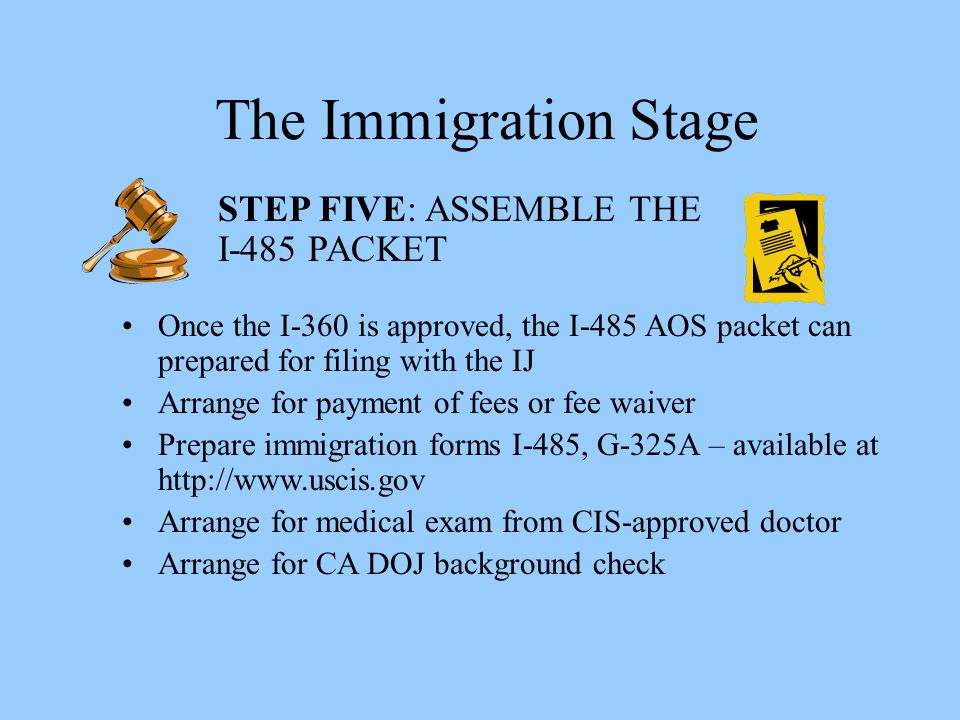The Immigration Stage STEP FIVE: ASSEMBLE THE I-485 PACKET