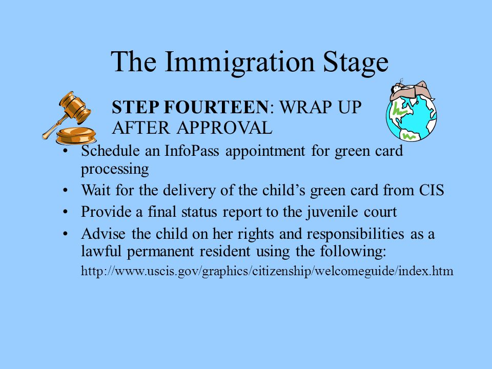 The Immigration Stage STEP FOURTEEN: WRAP UP AFTER APPROVAL