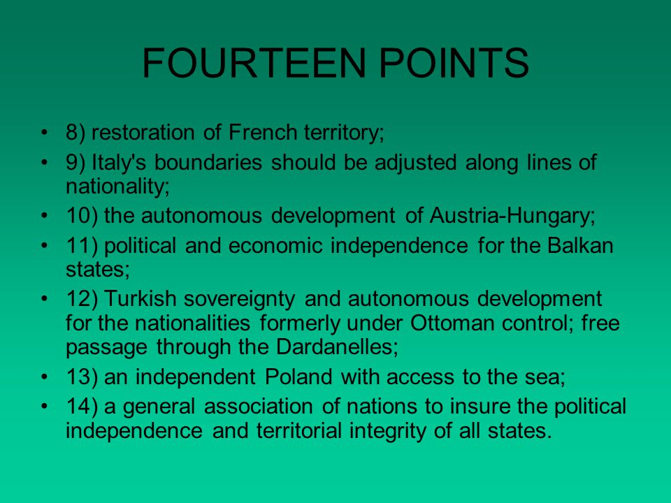 FOURTEEN POINTS 8) restoration of French territory;