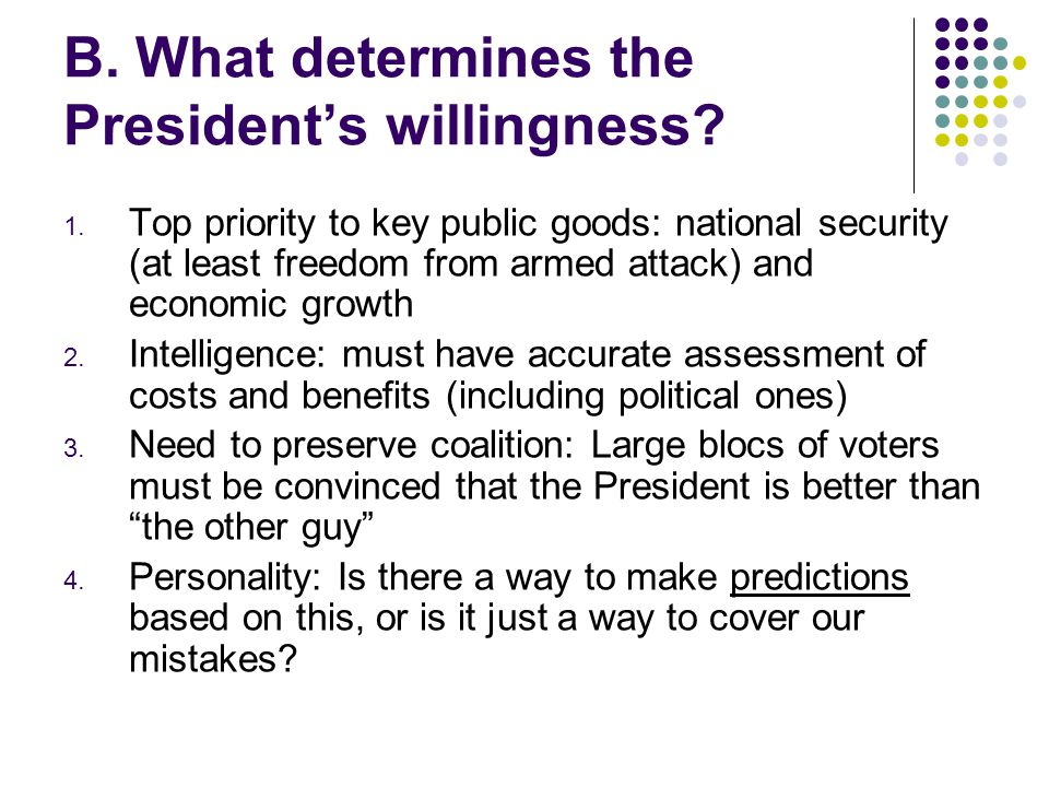 B. What determines the President's willingness