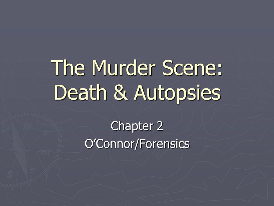 The Murder Scene: Death & Autopsies