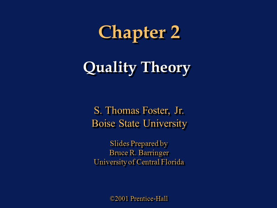 Chapter 2 Quality Theory S. Thomas Foster, Jr. Boise State University
