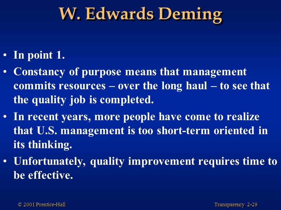 W. Edwards Deming In point 1.