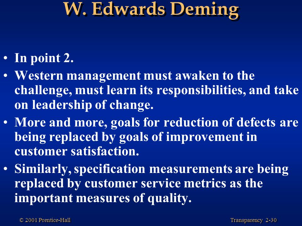 W. Edwards Deming In point 2.