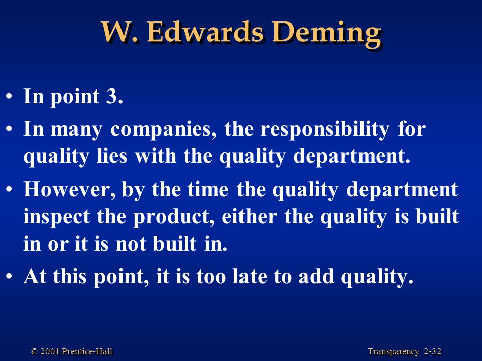 W. Edwards Deming In point 3.