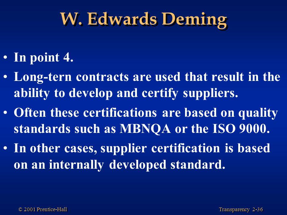 W. Edwards Deming In point 4.