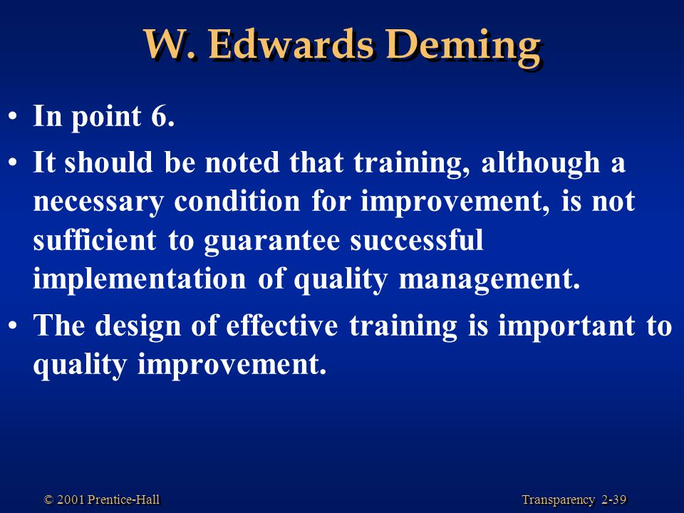 W. Edwards Deming In point 6.