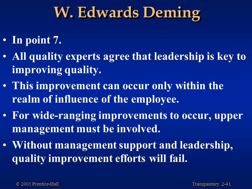W. Edwards Deming In point 7.