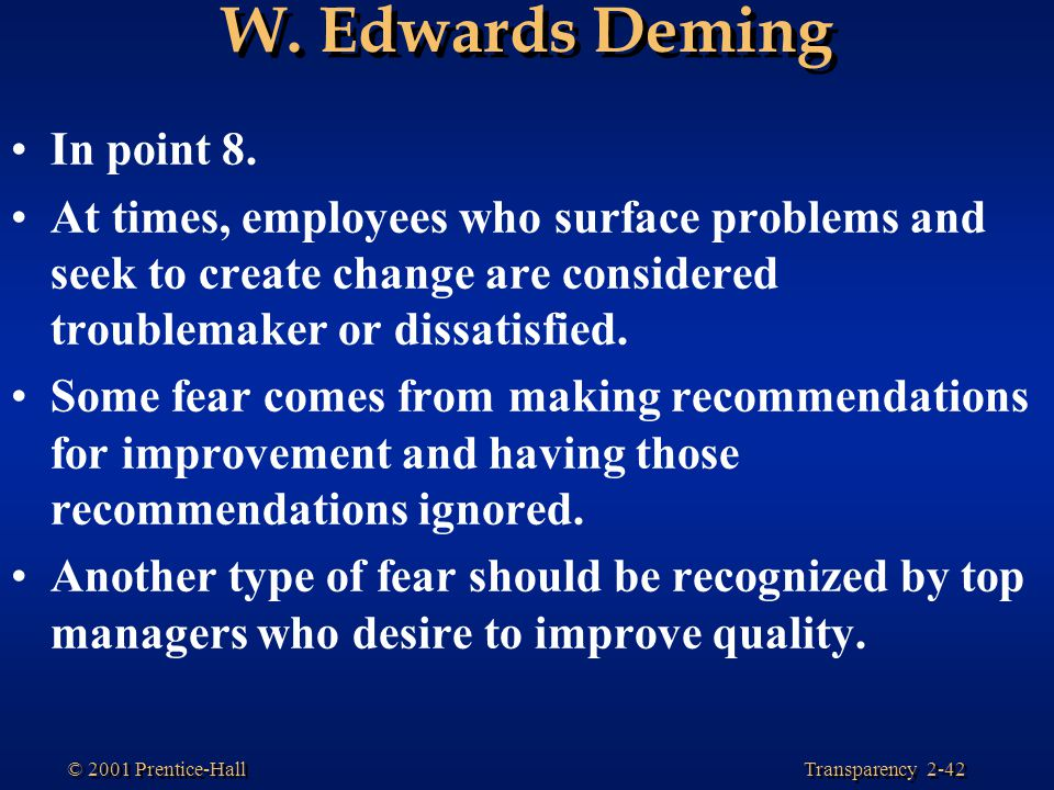 W. Edwards Deming In point 8.