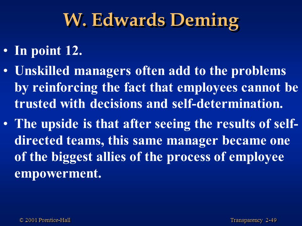 W. Edwards Deming In point 12.