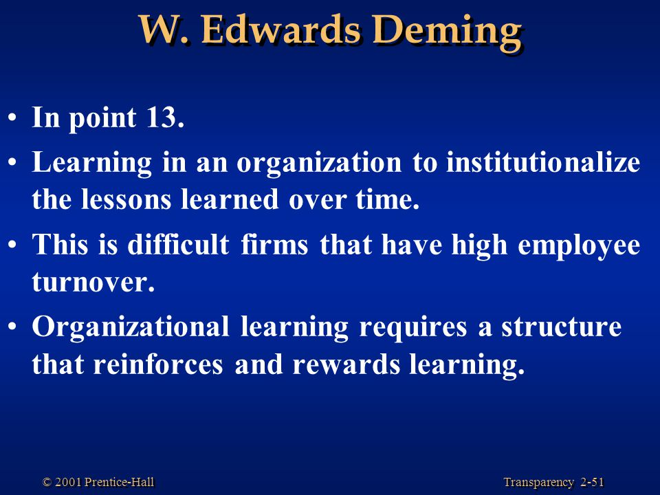 W. Edwards Deming In point 13.