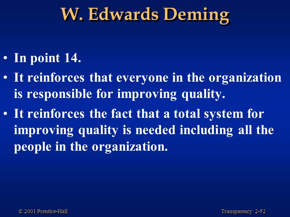 W. Edwards Deming In point 14.