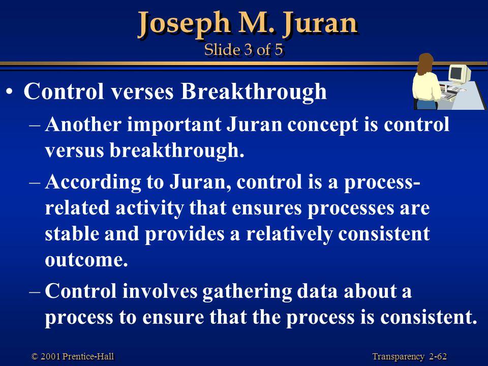 Joseph M. Juran Slide 3 of 5 Control verses Breakthrough