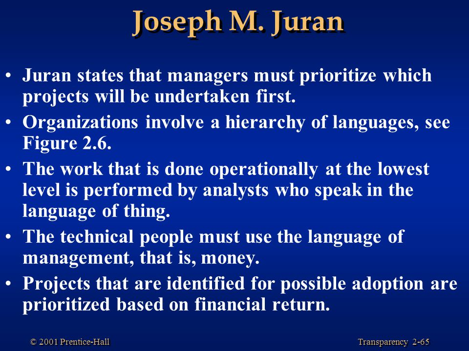 Joseph M. Juran Juran states that managers must prioritize which projects will be undertaken first.