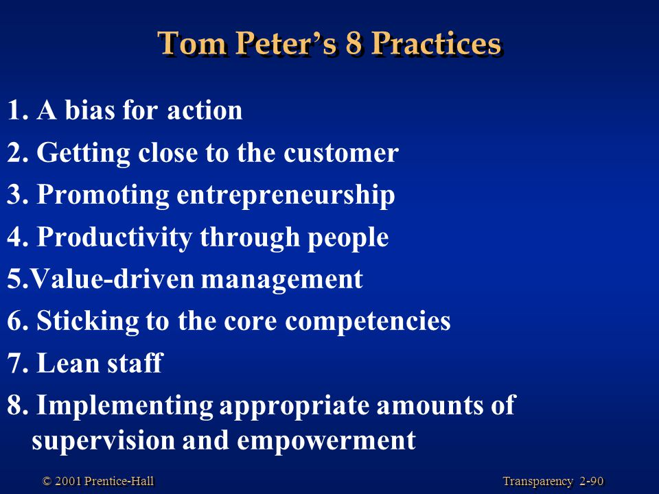 Tom Peter's 8 Practices 1. A bias for action