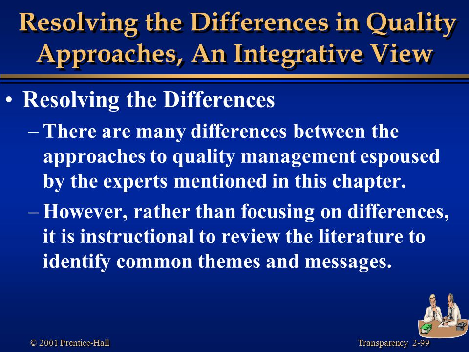Resolving the Differences in Quality Approaches, An Integrative View