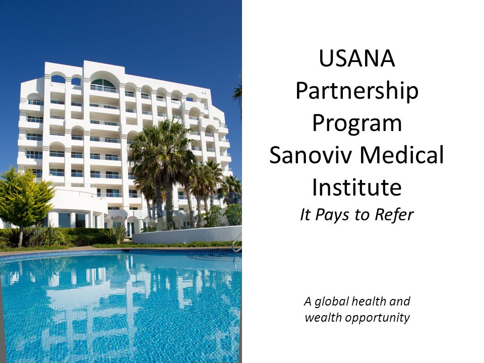 USANA Partnership Program Sanoviv Medical Institute It Pays to Refer A global health and wealth opportunity