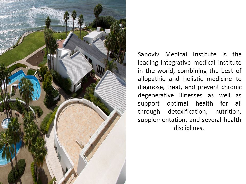 Sanoviv Medical Institute is the leading integrative medical institute in the world, combining the best of allopathic and holistic medicine to diagnose, treat, and prevent chronic degenerative illnesses as well as support optimal health for all through detoxification, nutrition, supplementation, and several health disciplines.