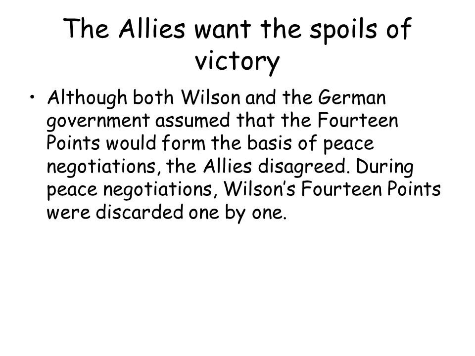 The Allies want the spoils of victory