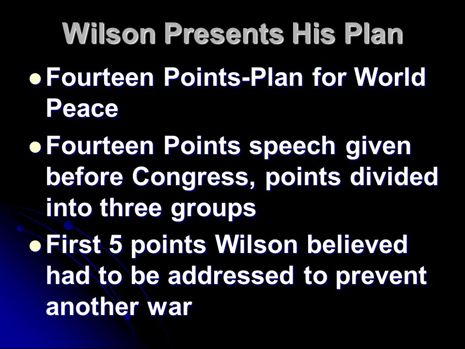 Wilson Presents His Plan