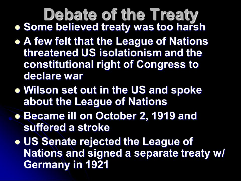 Debate of the Treaty Some believed treaty was too harsh