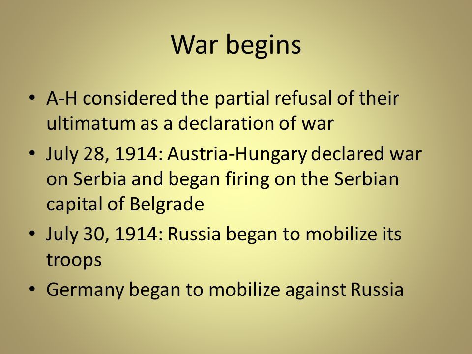 War begins A-H considered the partial refusal of their ultimatum as a declaration of war.